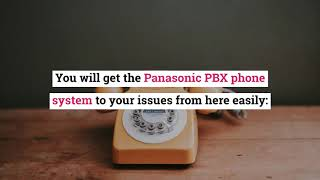 How to Install a Panasonic PBX Phone System Services for Offices