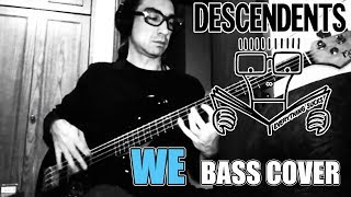 Descendents - We (Bass Cover)