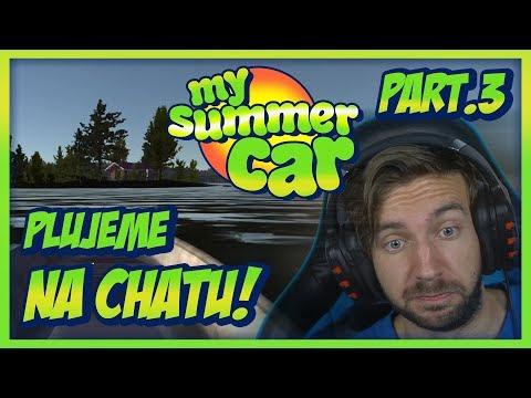 PLUJEME NA CHATU! | My Summer Car #03