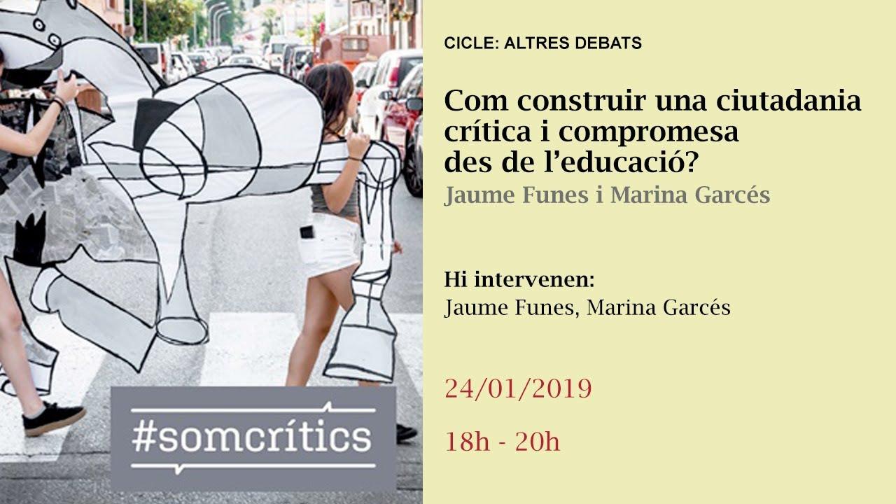 Com construir una ciutadania crítica i compromesa des de l'educació? Jaume Funes i Marina Garcés