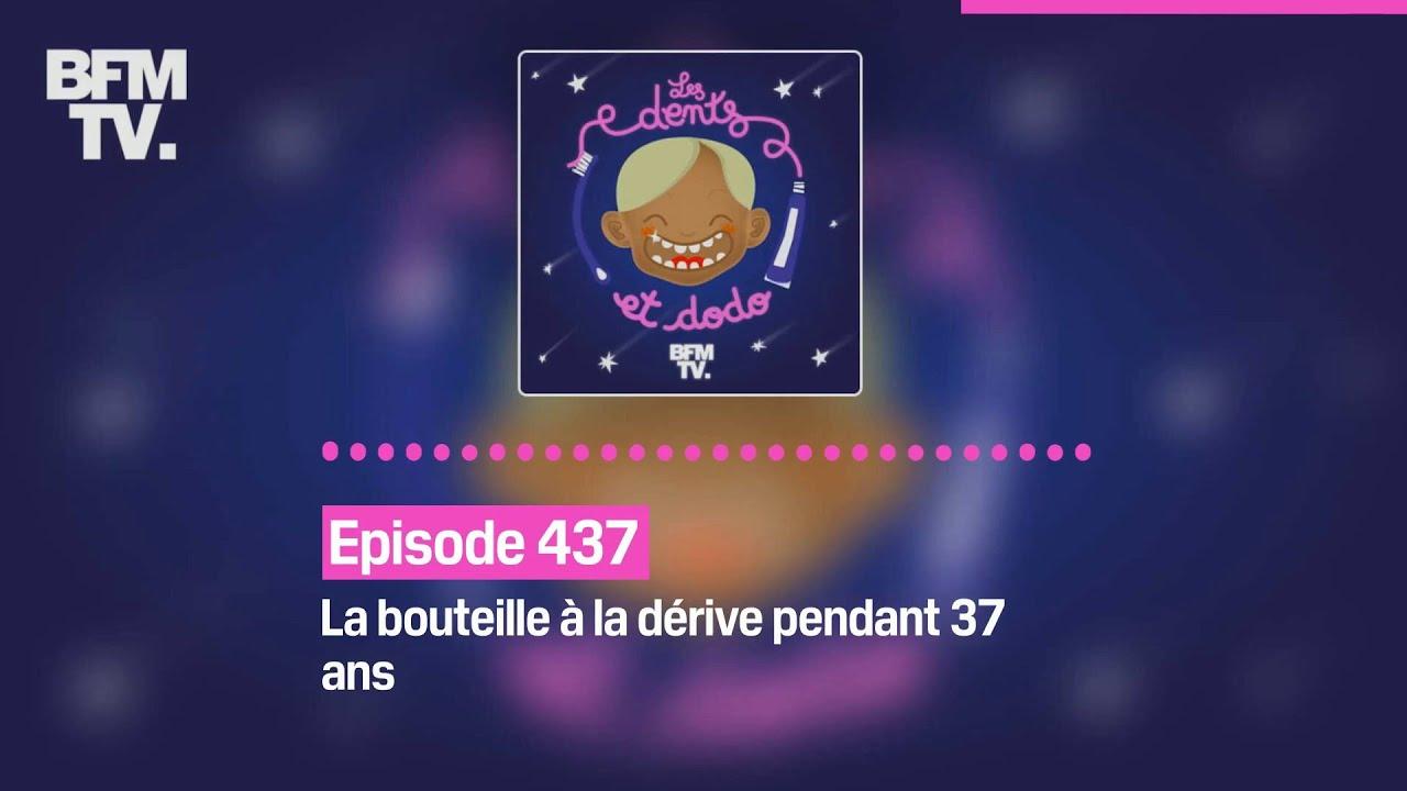 Les dents et dodo - Episode 437: la bouteille à la dérive pendant 37 ans