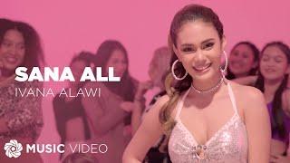Sana All - Ivana Alawi (Music Video) | J-O-W-A Wer Na U?