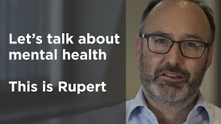 Let's talk about mental health - this is Rupert