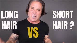 LONG HAIR VS. SHORT HAIR FOR MEN! ( EXPERIMENT WITH YOUR LOOKS )