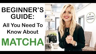 All You Need to Know About Matcha Green Tea - What is Matcha