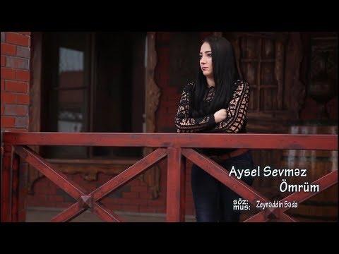 Aysel Sevmez Ömrüm (Official Klip) mp3 yukle - Mahni.Biz