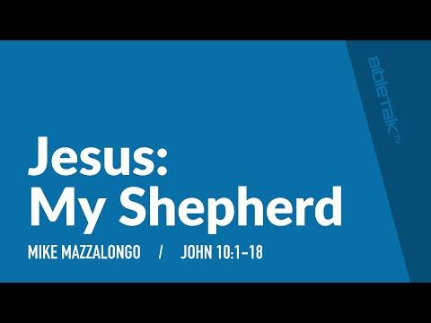 Jesus: My Shepherd // The Good Shepherd
