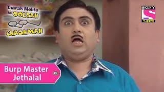 Your Favorite Character | Burp Master Jethalal | Taarak Mehta Ka Ooltah Chashmah