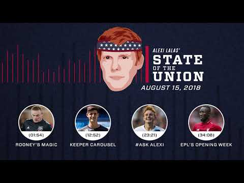 Wayne Rooney + USMNT starters | EPISODE 27 | ALEXI LALAS' STATE OF THE UNION PODCAST