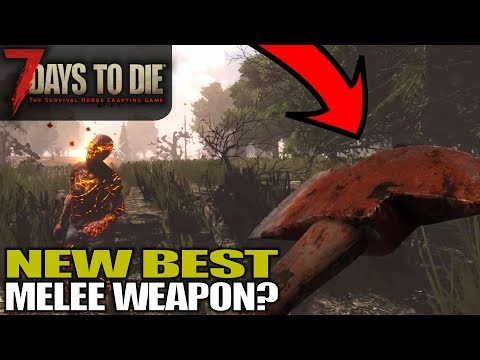 7 Days To Die Best Melee Weapons Top 5 And How To Get Them Gamers Decide