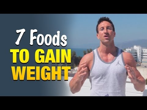 Video 7 Foods To Gain Weight Fast: Eat This And Make Faster Gains