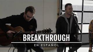 """Video thumbnail of """"Breakthrough (EN ESPAÑOL) - Red Rocks Worship (ADAPTACIÓN VAN / LETRA)"""""""