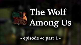 The Wolf Among Us - Episode 4 | part 1