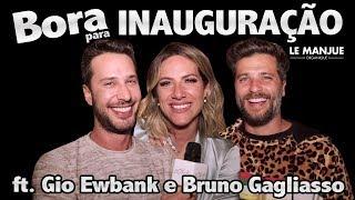 BORA PARA INAUGURAÇÃO l ft GIO EWBANK e BRUNO GAGLIASSO