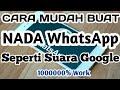 Download Lagu Keren Cara Mudah Ubah Nada  WhatsApp Seperti Suara Google Mp3 Free