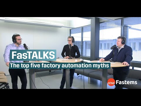 FasTALKS: The top five factory automation myths