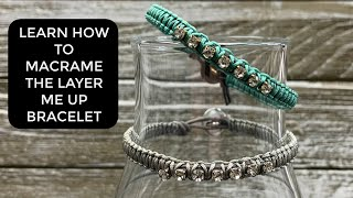 Learn How To Macrame The Easy Layer Me Up Bracelet.