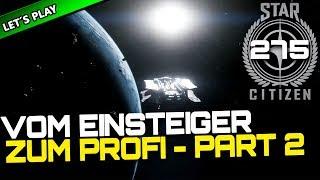 STAR CITIZEN 3.4 [Let's Play] #275 ⭐ Vom EINSTEIGER zum PROFI (Part 2)   Gameplay Deutsch/German