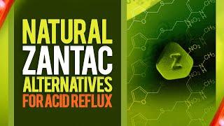 Zantac recall and natural acid reflux remedies