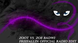 Zoot vs  Zoe Badwi -  Freefallin (Official Radio Edit)