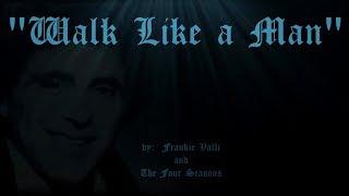 Walk Like a Man (w/lyrics)  ~  Frankie Valli and The Four Seasons