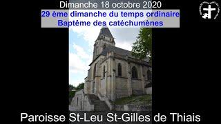 2020-10-18 – Messe du 29ème Dimanche du temps ordinaire / Baptême des catéchumènes