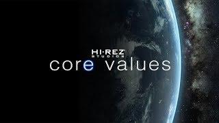 Hi-Rez Studios - Our Core Values