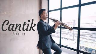 Cantik - Kahitna ( Saxophone Cover ) by Desmond Amos