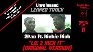 2Pac Ft Richie Rich - Lie To Kick It (Original Version) - (UNRELEASED)