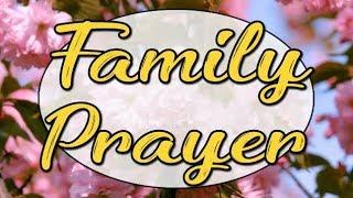 Family Prayer - A Prayer For Family - God Bless My Family