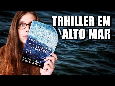 A MULHER NA CABINE 10 - Ruth Ware | Trauma, paranoia e claustrofobia!