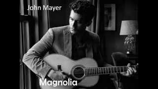 John Mayer-Magnolia Lyrics