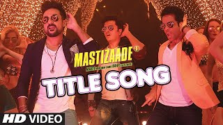 Mastizaade title Song  Meet Bros Anjjan