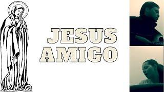 JESUS AMIGO - Grupo Jaire (cover)