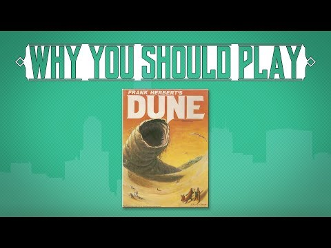 Why You Should Play: Dune