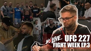 NoLove Fight Week Ep3 - UFC227 Media Day 2 - Behind the scene footage UFC227