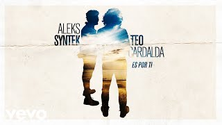 Aleks Syntek - Es por Ti ft. Teo Cardalda