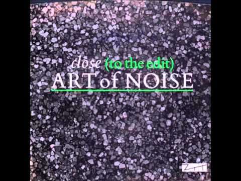 Art of Noise Close (to the Edit)