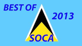 BEST OF ST LUCIA SOCA 2013- ROAD READY MIX