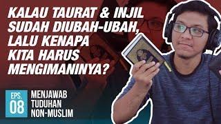 Kalau Taurat & Injil Sudah Diubah, Kenapa Kita Muslim Wajib Mengimaninya?