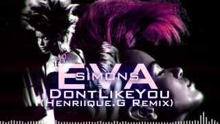 Eva Simons - I Dont Like You (Henriique.G Remix)
