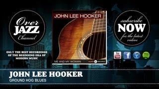 John Lee Hooker - Ground Hog Blues (1951)