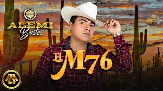 Alemi Bustos - El M76 (Video Musical)