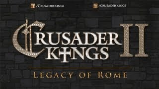 Crusader Kings II: Legacy of Rome Youtube Video