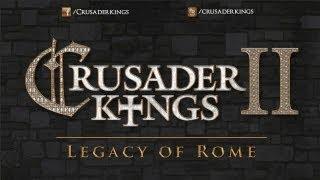 Crusader Kings II: Legacy of Rome Youtube Video