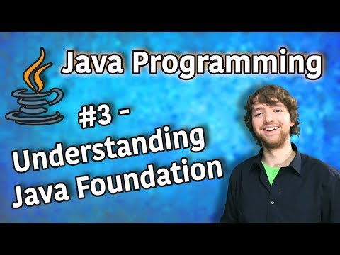 Java Programming Tutorial 3 – Understanding Java Foundation