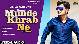 Munde Khrab Ne (Lyrical Audio) | Vishal Yash Vy | New Punjabi Songs 2020 | White Hill Music