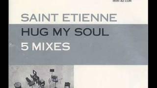 """Saint Etienne """"Hug My Soul"""" (remix)"""