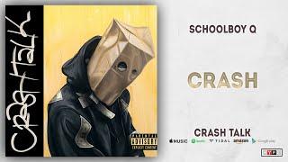 ScHoolboy Q   CrasH (CrasH Talk)