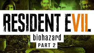 RESIDENT EVIL 7 - Full Gameplay Walkthrough - Part Two
